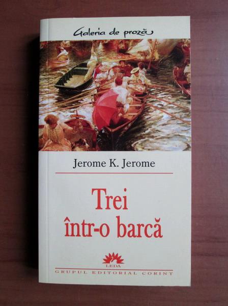 Anticariat: Jerome K. Jerome - Trei intr-o barca