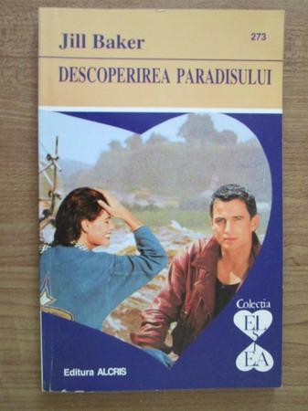 Anticariat: Jill Baker - Descoperirea Paradisului