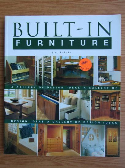 Anticariat: Jim Tolpin - Built-in furniture