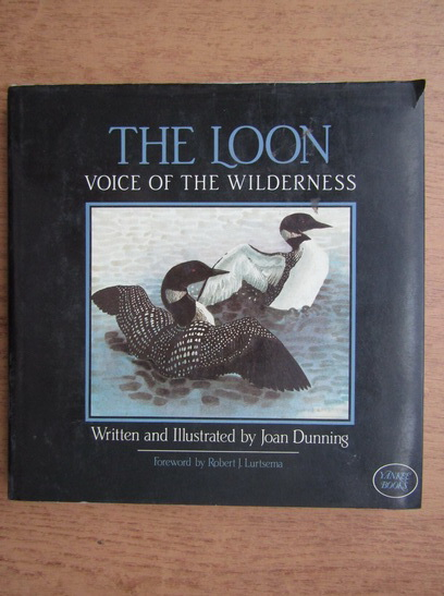 Anticariat: Joan Dunning - The loon voice of the wilderness