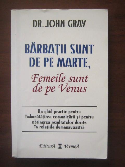 Anticariat: John Gray - Barbatii sunt de pe Marte, femeile sunt de pe Venus