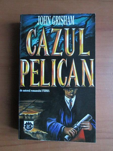 Anticariat: John Grisham - Cazul Pelican