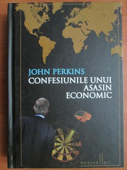 Anticariat: John Perkins - Confesiunile unui asasin economic (Editura Litera, 2010)