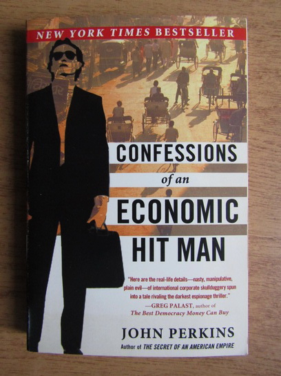 Anticariat: John Perkins - Confessions of an economic hit man