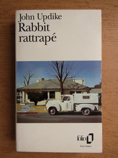 Anticariat: John Updike - Rabbit rattrape