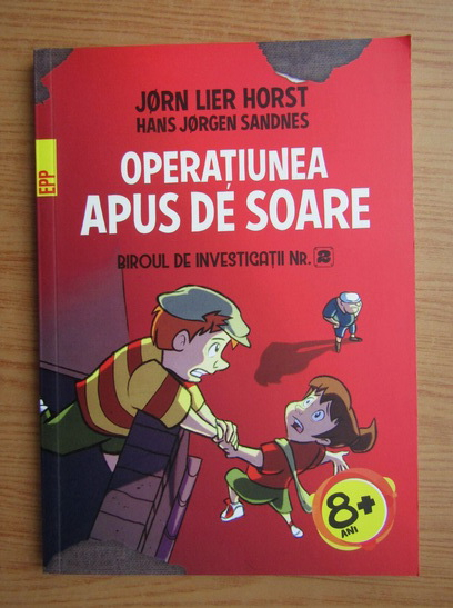 Anticariat: Jorn Lier Horst, Hans Jorgen Sandnes - Biroul de investigatii nr. 2. Operatiunea Apus de soare