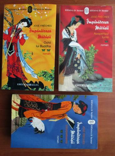 Anticariat: Jose Freches - Imparateasa matasii (3 volume)