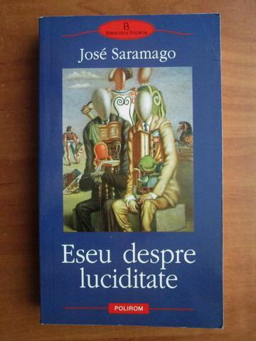 Anticariat: Jose Saramago - Eseu despre luciditate