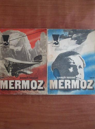 Anticariat: Joseph Kessel - Mermoz (2 volume)