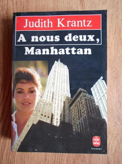Anticariat: Judith Krantz - A nous deux, Manhattan
