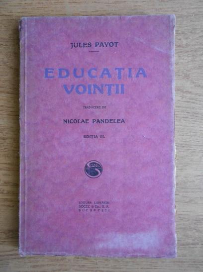 Anticariat: Jules Payot - Educatia vointii (1925)