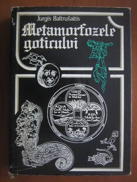 Anticariat: Jurgis Baltrusaitis - Metamorfozele goticului