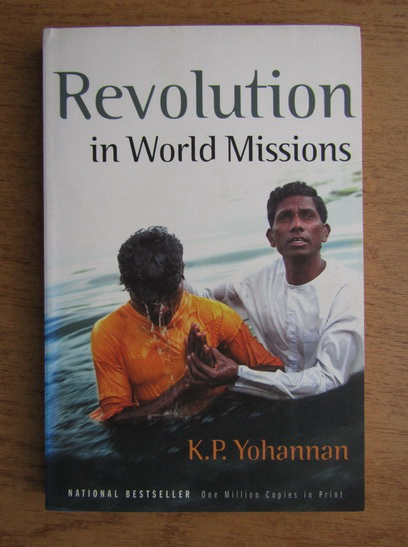 Anticariat: K. P. Yohannan - Revolution in world missions