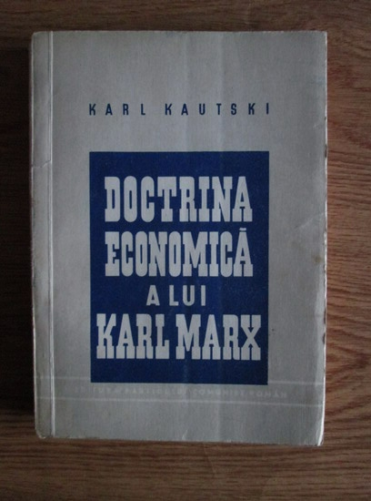 Anticariat: Karl Kautski - Doctrina economica a lui Karl Max (1947)