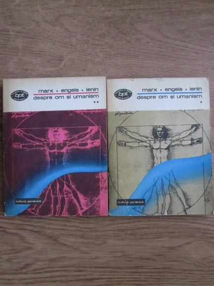 Anticariat: Karl Marx, Friedrich Engels, Vladimir Ilici Lenin - Despre om si umanism (2 volume)