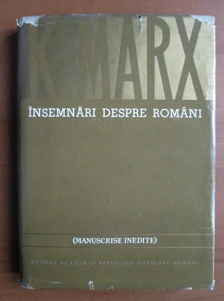 Anticariat: Karl Marx - Insemnari despre romani