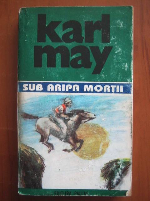 Anticariat: Karl May - Opere, volumul 13. Sub aripa mortii