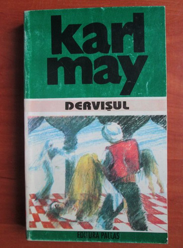 Anticariat: Karl May - Opere, volumul 19. Dervisul