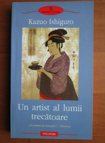 Anticariat: Kazuo Ishiguro - Un artist al lumii trecatoare