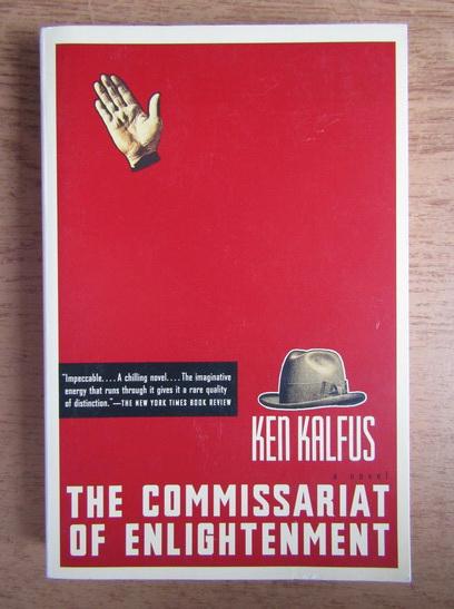 Anticariat: Ken Kalfus - The commissariat of enlightenment