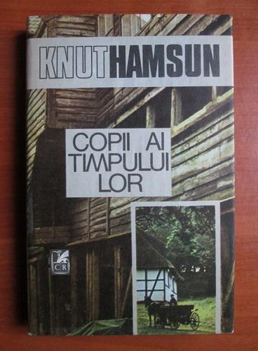 Anticariat: Knut Hamsun - Copii ai timpului lor