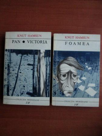 Anticariat: Knut Hamsun - Foamea. Pan. Victoria (2 volume)