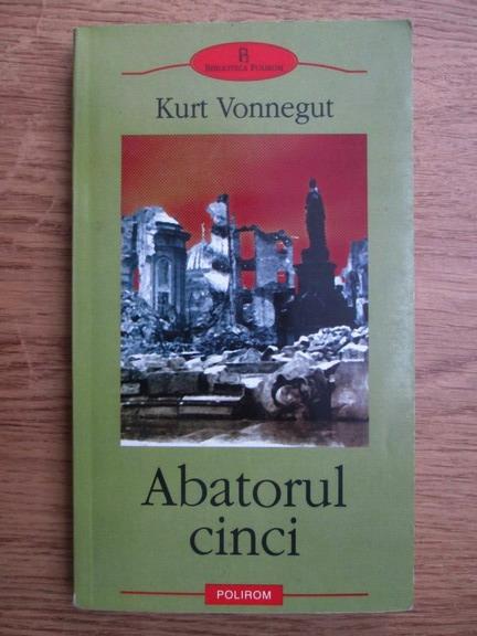 Anticariat: Kurt Vonnegut - Abatorul cinci