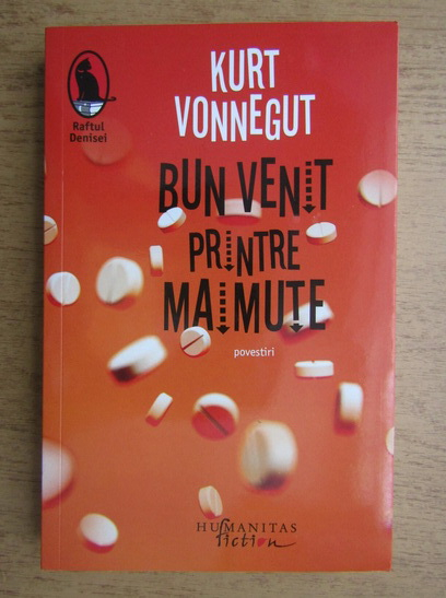 Anticariat: Kurt Vonnegut - Bun venit printre maimute