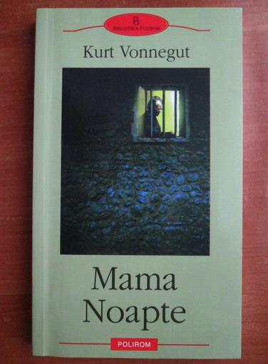 Anticariat: Kurt Vonnegut - Mama Noapte