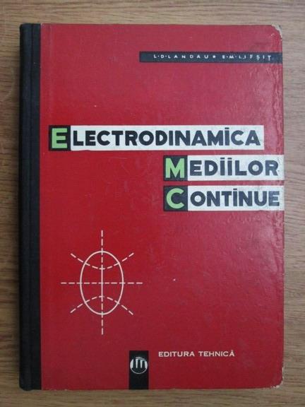 Anticariat: L. D. Landau, E. M. Lifsit - Electrodinamica mediilor continue