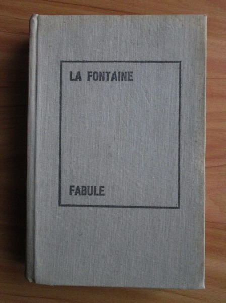 Anticariat: La Fontaine - Fabule (coperti cartonate)
