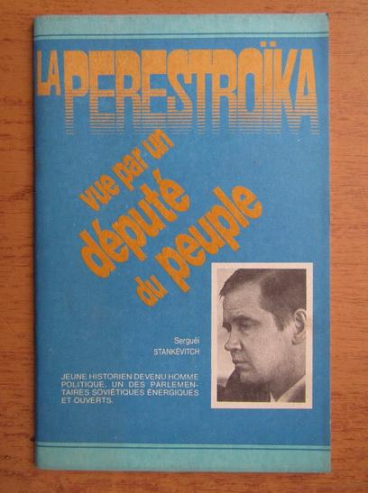 Anticariat: La perestroika. Vue par un depute du peuple