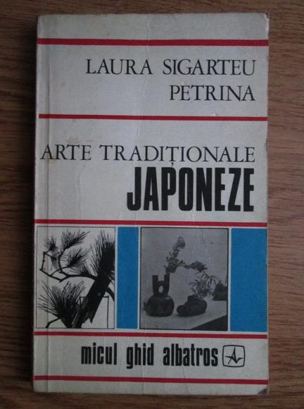 Anticariat: Laura Sigarteu Petrina - Arte traditionale japoneze