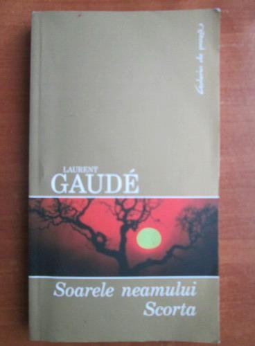 Anticariat: Laurent Gaude - Soarele neamului Scorta