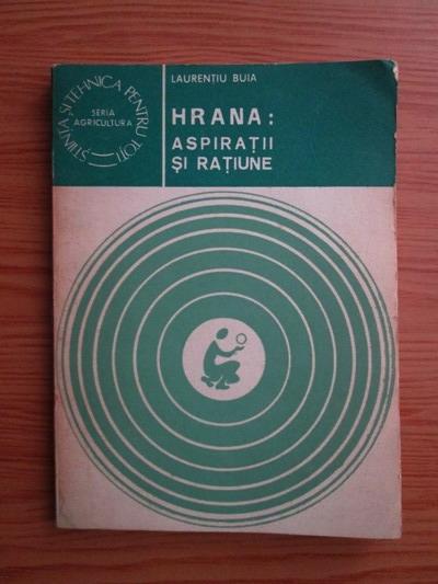 Anticariat: Laurentiu Buia - Hrana: aspiratii si ratiune