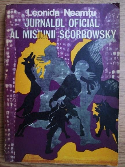 Anticariat: Leonida Neamtu - Jurnalul oficial al misiunii Scorbowsky