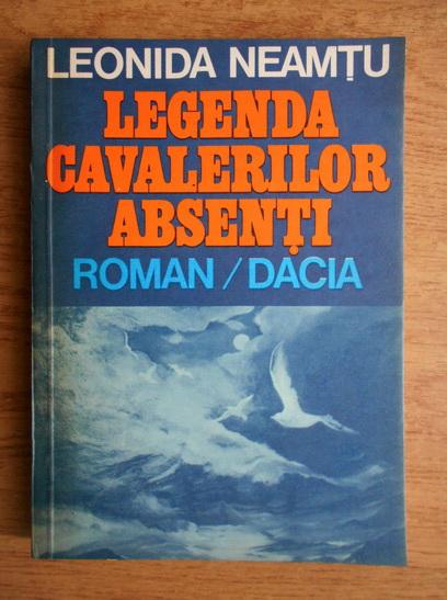 Anticariat: Leonida Neamtu - Legenda cavalerilor absenti