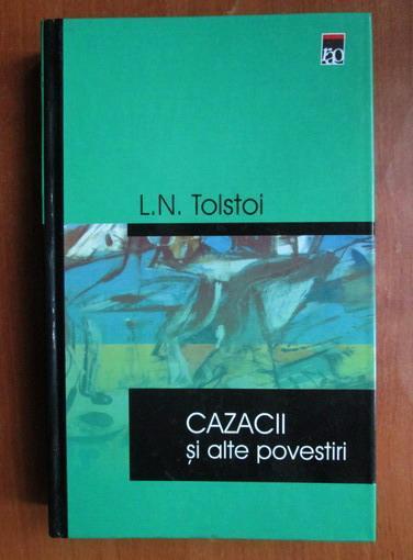 Anticariat: Lev Tolstoi - Cazacii si alte povestiri
