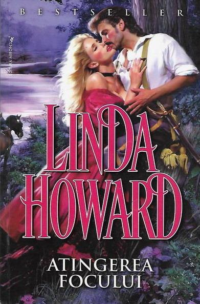 Anticariat: Linda Howard - Atingerea focului