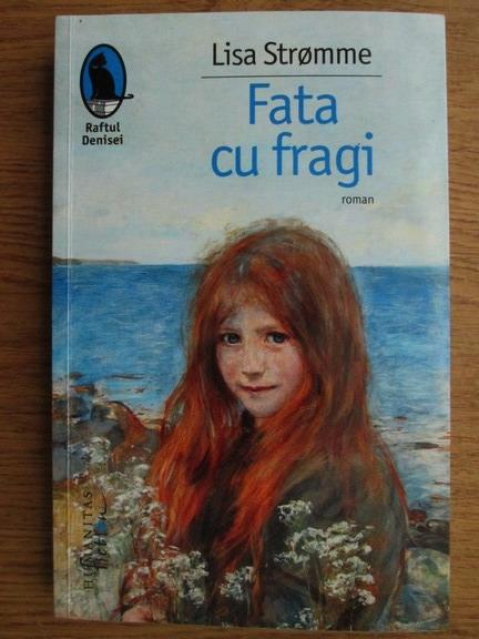 Anticariat: Lisa Stromme - Fata cu fragi