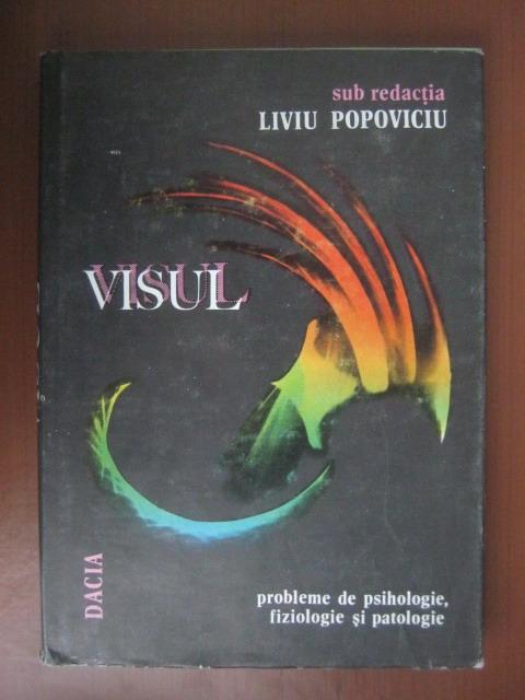 Anticariat: Liviu Popoviciu - Visul. Probleme de fiziologie, psihologie si patologie