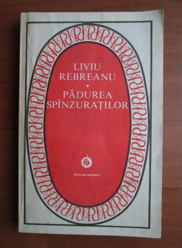Anticariat: Liviu Rebreanu - Padurea spanzuratilor