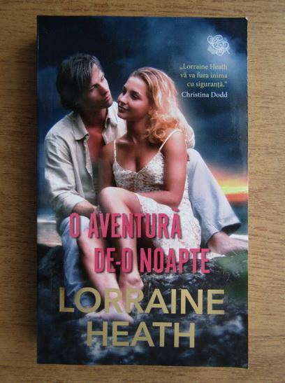 Anticariat: Lorraine Heath - O aventura de-o noapte