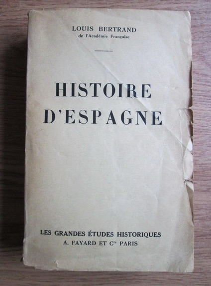 Anticariat: Louis Bertrand - Histoire d Espagne (1932)