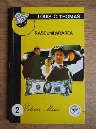 Anticariat: Louis C. Thomas - Rascumpararea