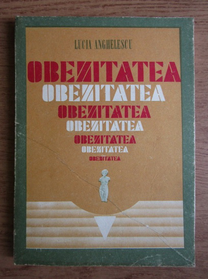 Anticariat: Lucia Anghelescu - Obezitatea