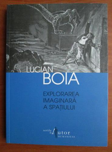 Anticariat: Lucian Boia - Explorarea imaginara a spatiului