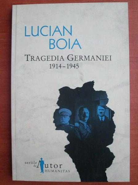 Anticariat: Lucian Boia - Tragedia Germaniei 1914-1945