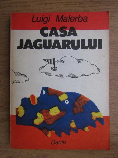 Anticariat: Luigi Malerba - Casa jaguarului