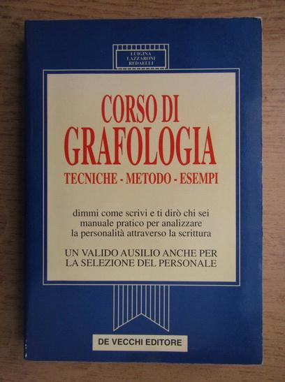 Anticariat: Luigina Lazzaroni Redaelli - Corso di grafologia